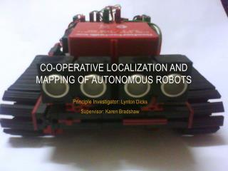 Co-operative  localization and Mapping of  Autonomous Robots