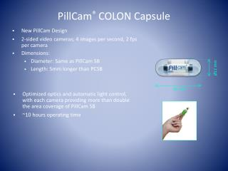 PillCam ®  COLON Capsule