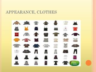APPEARANCE, CLOTHES