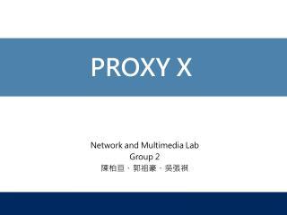 PROXY X