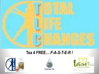 Tea 4 FREE … F-A-S-T-E-R !