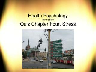 Health Psychology Third Edition Quiz Chapter Four, Stress