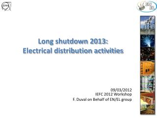 Long shutdown 2013: Electrical distribution activities