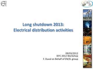 Long shutdown 2013: Electrical distribution activities