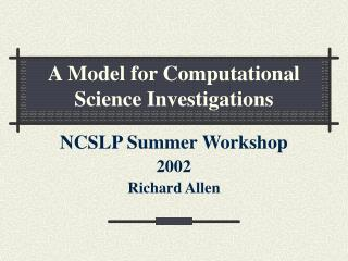 A Model for Computational Science Investigations
