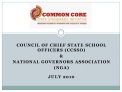 COUNCIL OF CHIEF STATE SCHOOL OFFICERS CCSSO   NATIONAL GOVERNORS ASSOCIATION  NGA  JULY 2010