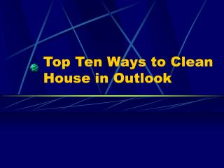 Top Ten Ways to Clean House in Outlook