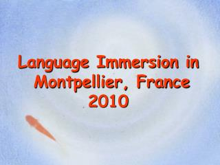 Language Immersion in   Montpellier, France 2010