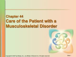 Chapter 44 Care of the Patient with a  Musculoskeletal Disorder