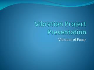 Vibration Project Presentation