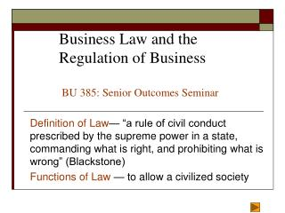 Business Law and the Regulation of Business   BU 385: Senior Outcomes Seminar