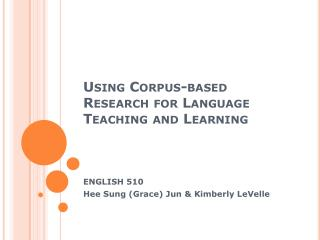 Using Corpus-based Research for Language Teaching and Learning