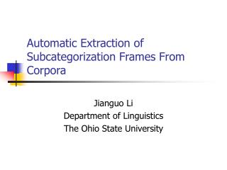 Automatic Extraction of Subcategorization Frames From Corpora