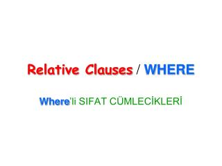 Relative Clauses  /  WHERE