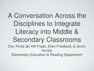 A Conversation Across the Disciplines to Integrate Literacy into Middle & Secondary Classrooms