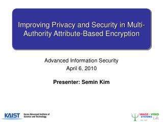Advanced Information Security April 6, 2010 Presenter:  Semin  Kim