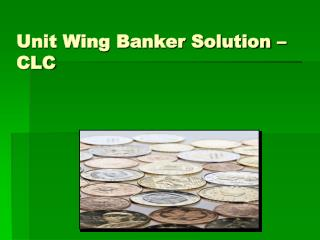 Unit Wing Banker Solution – CLC