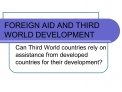 FOREIGN AID AND THIRD WORLD DEVELOPMENT