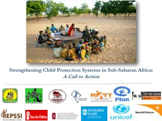 Strengthening Child Protection Systems in Sub-Saharan Africa:  A Call to Action
