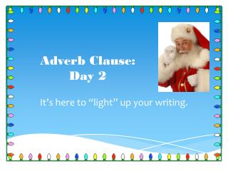 Adverb Clause:    Day 2