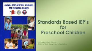 Standards Based IEP's for Preschool Children