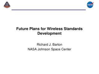 Future Plans for Wireless Standards Development