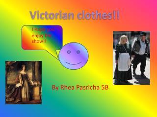 By Rhea Pasricha 5B
