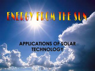 APPLICATIONS OF SOLAR TECHNOLOGY