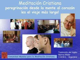 Meditación Cristiana peregrinación desde la mente al corazón ¡es el viaje más largo!