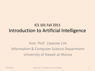 ICS 101 Fall 2011 Introduction to Artificial Intelligence