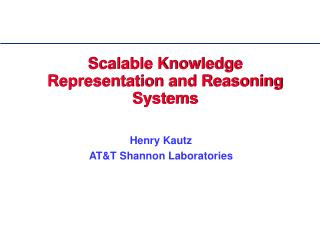 Scalable Knowledge Representation and Reasoning Systems