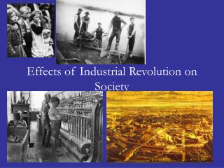 Effects of Industrial Revolution on Society