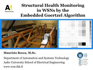 Structural Health Monitoring in WSNs by the Embedded  Goertzel  Algorithm
