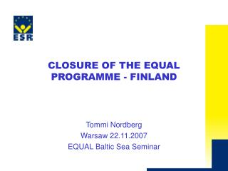 C LOSURE OF THE EQUAL PROGRAMME - FINLAND