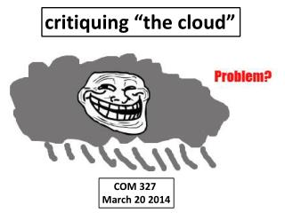 "c ritiquing ""the cloud"""