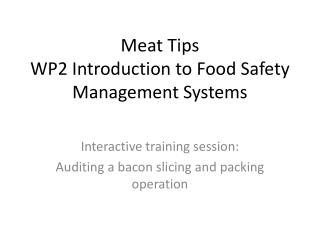 Meat Tips  WP2 Introduction to Food Safety Management Systems
