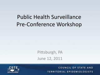Public Health Surveillance  Pre-Conference Workshop
