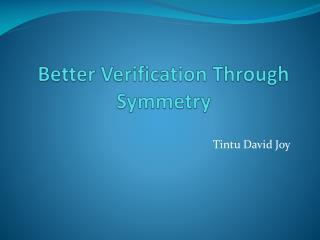 Better Verification Through Symmetry