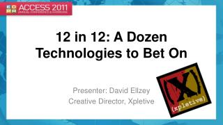 12 in 12: A Dozen Technologies to Bet On