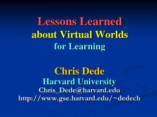 Lessons Learned about Virtual Worlds for Learning