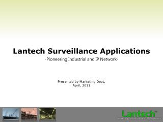 Lantech Surveillance  Applications