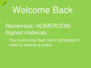 Remember, HOMEROOM: Signed materials…