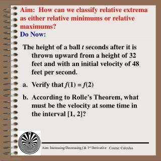 Aim:  How can we classify relative extrema as either relative minimums or relative maximums?