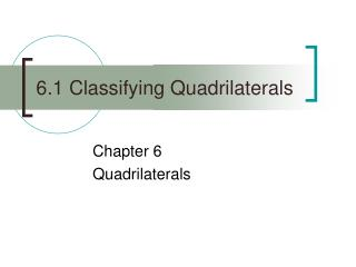 6.1 Classifying Quadrilaterals