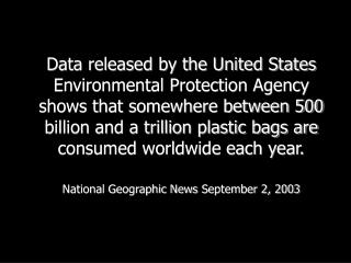 Less than 1% of bags are recycled.  It cost more to recycle a bag than to produce a new one.