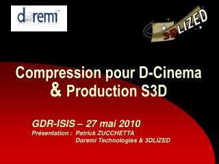Compression pour D-Cinema  Production S3D