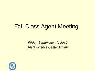 Fall Class Agent Meeting