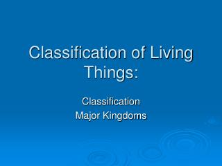 Classification of Living Things:
