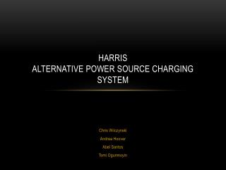 Harris Alternative Power Source Charging System