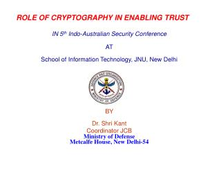 ROLE OF CRYPTOGRAPHY IN ENABLING TRUST IN 5 th  Indo-Australian Security Conference AT